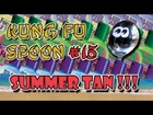 Fight My Monster TV Y Kung Fu Spoon 14!! Summer TAN!! MOST Annoying SPORK EVER!!