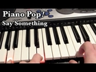 Say Something Piano Lesson - A Great Big World ft. Christina Aguilera - Easy Piano Tutorial