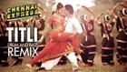 Titli Chennai Express Song- Drum and Bass Remix Mikey McCleary | Shahrukh Khan, Deepika Padukone